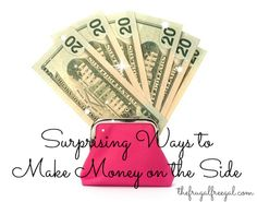 Surprising Ways to Make Money on the Side #save