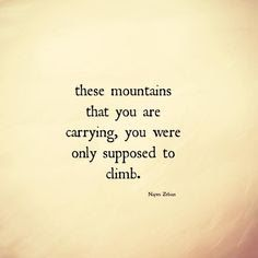 focusedongrowing.blogspot.ca:  #438   these mountains that you are carrying, you...