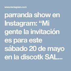 """parranda show en Instagram: """"Mi gente la invitación es para este sábado 20 de mayo en la discotk SALBA TIERRA estaremos con todos nuestros éxitos y la viejotk en…"""""""