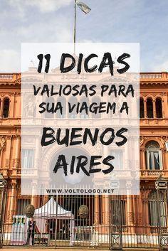 11 dicas valiosas para sua viagem a Buenos Aires. Quando ir, documentos necessários, câmbio, como se locomover, onde ficar, o que comer, principais pontos turísticos, shows de tango e muitas outras dicas para os seus dias de turismo.