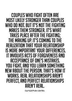 True words right there👍 there is no perfect relationship! Cute Couple Quotes, Cute Quotes, Great Quotes, Funny Quotes, Inspirational Quotes, Qoutes, Strong Couple Quotes, The Words, Anniversary Quotes