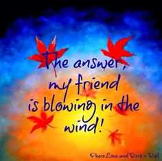 The answer my friend is blowing in the wind All Lyrics, Meditation Prayer, Listening To Music, Music Bands, Rock N Roll, Peace And Love, Prayers, Songs, Friends