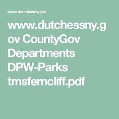 www.dutchessny.gov CountyGov Departments DPW-Parks tmsferncliff.pdf