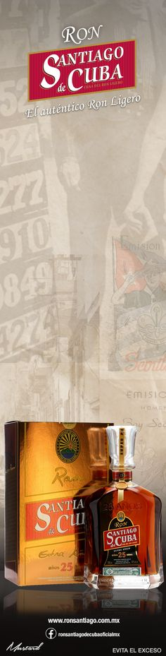 Linea Premuim Superior de Ron Santiago de Cuba  Ventas México: 01 (33) 36100599 y 36100696 Ext. 109 o +52 3313832807