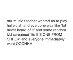 We sang that for a concert in choir last year. Shrek is love