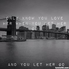 And you let her go..