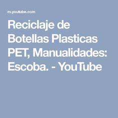 Reciclaje de Botellas Plasticas PET, Manualidades: Escoba. - YouTube