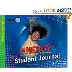Energy: Student Journal: Its Forms, Changes, & Functions (Investigate the Possibilities) (Investigate the Possibilities Series) (Investigate the Possibilities: Elementary Physics): Tom DeRosa, Caroly Reeves: 9780890515716: Amazon.com: Books