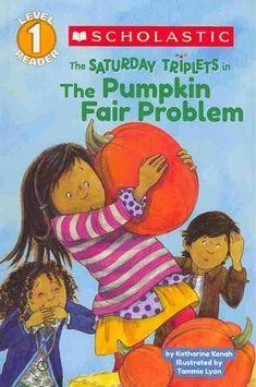 The Saturday Triplets in the Pumpkin Fair Problem (Scholastic Readers)