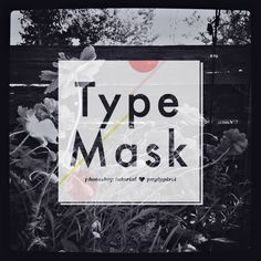 Type Mask Tool Photoshop Tutorial by Pugly Pixel Photoshop Design, Photoshop Tips, Photoshop Elements, Web Design, Graphic Design Tips, Photoshop Illustrator, Illustrator Tutorials, Photoshop Photography, Texts