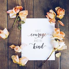 """Have courage and be kind."" -Disney's Cinderella #quote #motivational #inspiration"