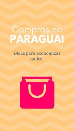 Saiba tudo sobre como fazer compras no Paraguai. Dicas de como ir, onde deixar o carro, lojas confiáveis e muito mais! Um guia completos sobre compras em Ciudad del Este! #paraguai
