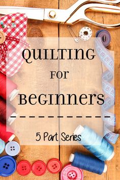 Quilting for Beginners: Make beautiful DIY quilts even if you're a quilting or sewing newbie. A tutorial and tip guide for making a quilt from start to finish. Quilting for Beginners teaches newbies how to quilt from the basics, start to finish. This 5 part series walks you through each step of quilt making.