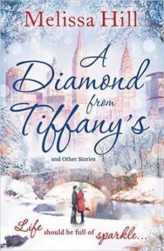A Diamond from Tiffany's eBook: Melissa Hill: Amazon.co.uk: Kindle Store