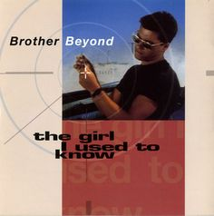 """For Sale - Brother Beyond The Girl I Used To Know UK  7"""" vinyl single (7 inch record) - See this and 250,000 other rare & vintage vinyl records, singles, LPs & CDs at http://eil.com"""