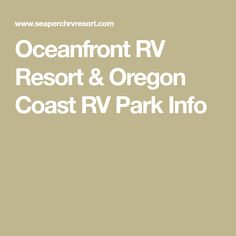 Oceanfront RV Resort & Oregon Coast RV Park Info