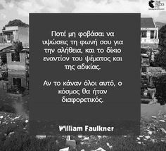 William Faulkner, Greek Words, Greek Quotes, Some Quotes, Thats Not My, Thoughts, Greek Sayings, Ideas