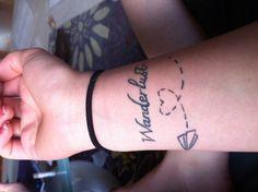 Just got a tattoo!!! Wanderlust: the desire to travel. I love it!!!!!!!!!