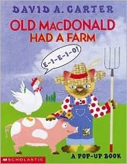 Old MacDonald Had a Farm (a Pop-Up Book) Traditional Words and Music Illustrated by David A. Carter