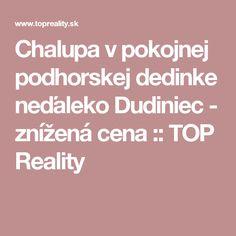 Chalupa v pokojnej podhorskej dedinke neďaleko Dudiniec - znížená cena :: TOP Reality