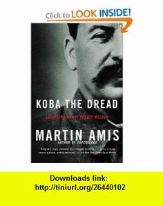 Koba the Dread Laughter and the Twenty Million (9781400032204) Martin Amis , ISBN-10: 1400032202  , ISBN-13: 978-1400032204 ,  , tutorials , pdf , ebook , torrent , downloads , rapidshare , filesonic , hotfile , megaupload , fileserve
