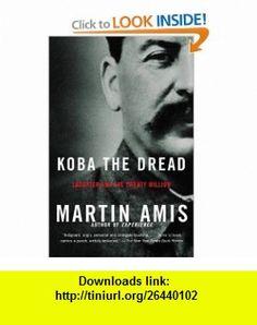 Koba the Dread Laughter and the Twenty Million (9781400032204) Martin Amis , ISBN-10: 1400032202  , ISBN-13: 978-1400032204 ,  , tutorials , pdf , ebook , torrent , downloads , rapidshare , filesonic , hotfile , megaupload , fileserve