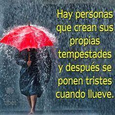 """(@rincondeltibet);Hay personas que crean sus propias tempestades y después se ponen tristes cuando llueve.…"""""""