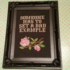 Someone has to set a bad example cross stitch by Cross Stitching, Cross Stitch Embroidery, Funny Embroidery, Cross Stitch Designs, Cross Stitch Patterns, Snitches Get Stitches, Cross Stitch Quotes, Stitch Witchery, Just In Case