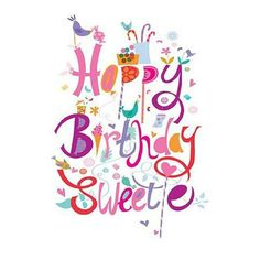 Happy Birthday sweetie From Vickie ☀🌸 Happy Bday Pics, Best Happy Birthday Message, Happy Birthday Notes, Happy Birthday Clip Art, Happy Birthday Niece, Happy Birthday Wallpaper, Birthday Posts, Happy Birthday Pictures, Happy Birthday Greetings