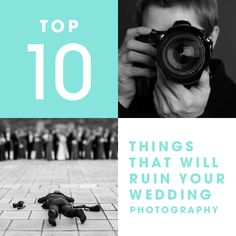 If you are busy planning your wedding day, this list of wedding photography tips about the 10 things that will ruin your wedding photography is a must read!