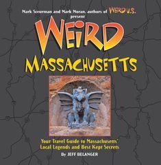 Weird Massachusetts: Your Travel Guide to Massachusetts' Local Legends and Best Kept Secrets by Jeff Belanger http://www.amazon.com/dp/140275437X/ref=cm_sw_r_pi_dp_2kpBwb0GM8JYQ