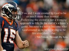 Great quote by Tim Tebow
