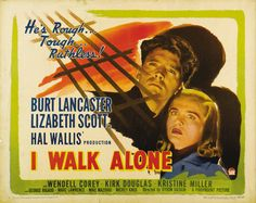 """Movie Posters:Film Noir, I Walk Alone (Paramount, 1948). Half Sheet (22"""" X 28""""). Style A.Burt Lancaster and Kirk Douglas are partners in crime who f..."""