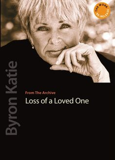 Loss of a Loved One With Byron Katie