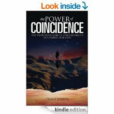 Amazon.com: The Power of Coincidence: The mysterious role of synchronicity in shaping our lives eBook: Frank Joseph: Kindle Store