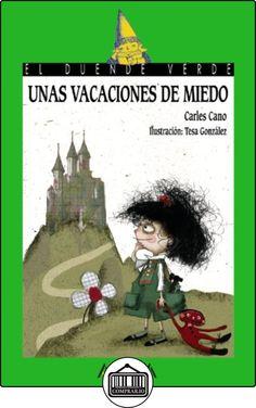 Unas vacaciones de miedo (Literatura Infantil (6-11 Años) - El Duende Verde) de Carles Cano ✿ Libros infantiles y juveniles - (De 3 a 6 años) ✿