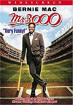 Mr. 3000. Baseball movie with Bernie Mac.