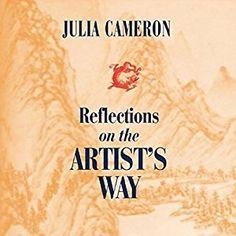 Amazon.com: Reflections on the Artist's Way (Audible Audio Edition): Julia Cameron, Sounds True: Books