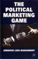 Lees-Marshment, Jennifer The political marketing game. Palgrave Macmillan, 2011.