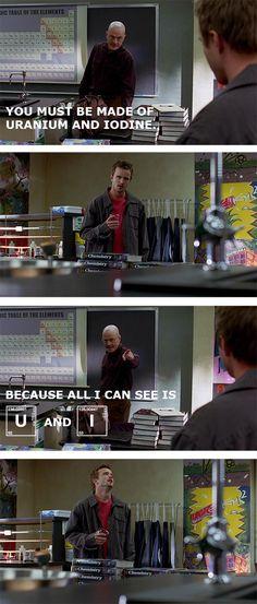 "Walt telling bad chemistry jokes.   26 Things Only ""Breaking Bad"" Fans Will Understand"