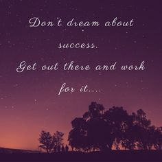 Don't dream about success. Get out there and work for it... redcarpetlima.com #quotes #love #motivation #life #inspiration #quotesforyou #quoteslover #quotestoremember #quotesforlife #quotestoinspire #quotestags #quotesoftheday #quotesdaily #travel Life Inspiration, Getting Out, Be Yourself Quotes, Lima, Quote Of The Day, Red Carpet, Life Quotes, Success, Inspirational Quotes