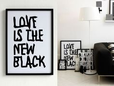 """Therese Sennerholt graphic prints. Especially my """"Love is the new black"""" print. http://www.theresesennerholtshop.se"""