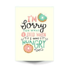 A3 Art Print - 'I'm Sorry For What I said When I Was Hungry' - Typography / Hand Lettering / Funny Quote / Illustration