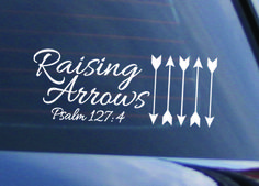 Raising Arrows Car Decal Created based on Psalm 127:4 which says: Like arrows in the hand of a warrior are the sons born in one's youth.Each arrow represents your children. Use as many arrows or a few