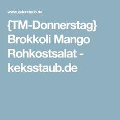 {TM-Donnerstag} Brokkoli Mango Rohkostsalat - keksstaub.de