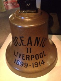 Bell from Oceanic made by Utley's of Liverpool, 1899 at the museum in Albert Dock, Liverpool. Visited on the 11th November 2013. looking back at back when there was a titanic.