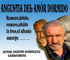 ANTOLOGIA  DEL  POETA  VICENTE  DOMINGUEZ  GARROCHENA: ANGUSTIA DEL AMÓR DORMIDO
