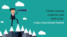 Trends Causing a Seismic Size Shift in the Indian Real Estate Market