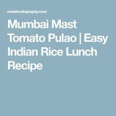 Mumbai Mast Tomato Pulao | Easy Indian Rice Lunch Recipe