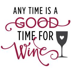 Silhouette Design Store - View Design #129080: any time is good time for wine phrase